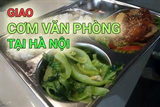 Cơm văn phòng hà nội – Nận giao cơm cho văn phòng, các công ty tại Hà Nội