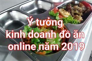 Ý tưởng kinh doanh đặt hàng / giao hàng thực phẩm trực tuyến cho năm 2019